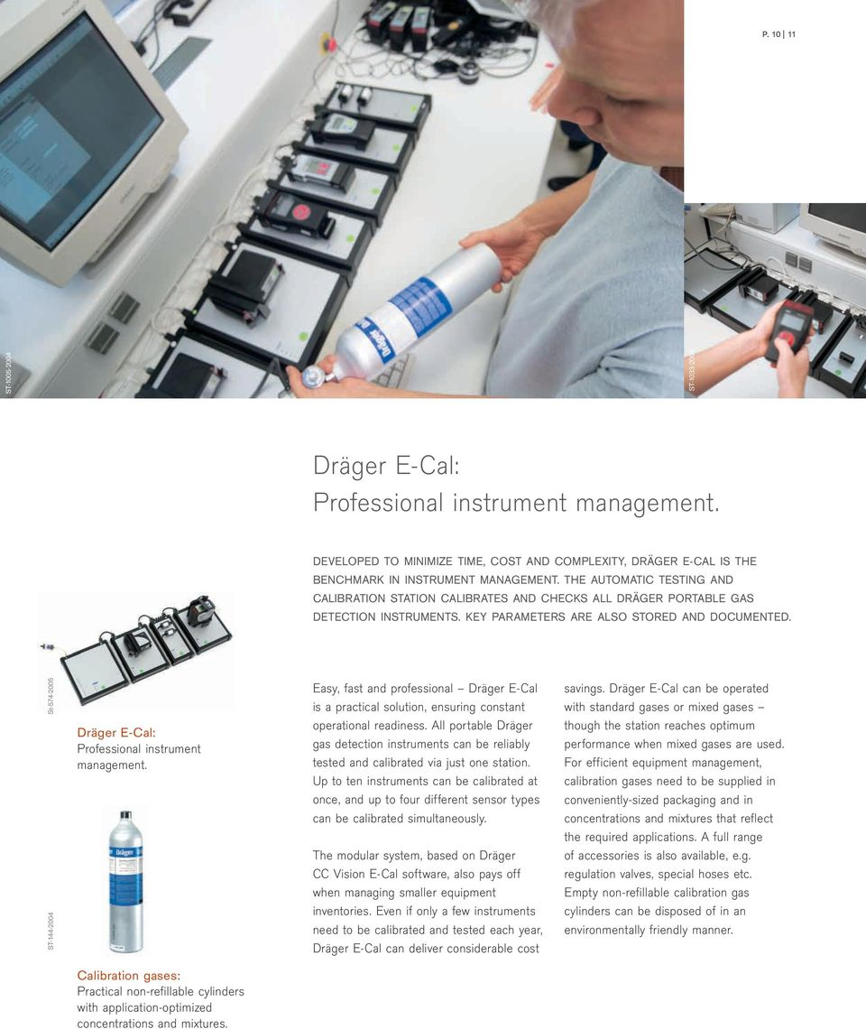 St-574-2005 ST-144-2004 Dräger E-Cal: Professional instrument management. Easy, fast and professional Dräger E-Cal is a practical solution, ensuring constant operational readiness.