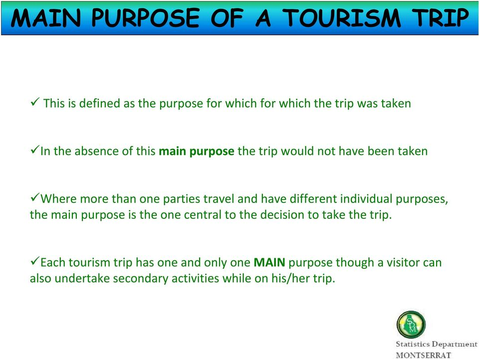 different individual purposes, the main purpose is the one central to the decision to take the trip.