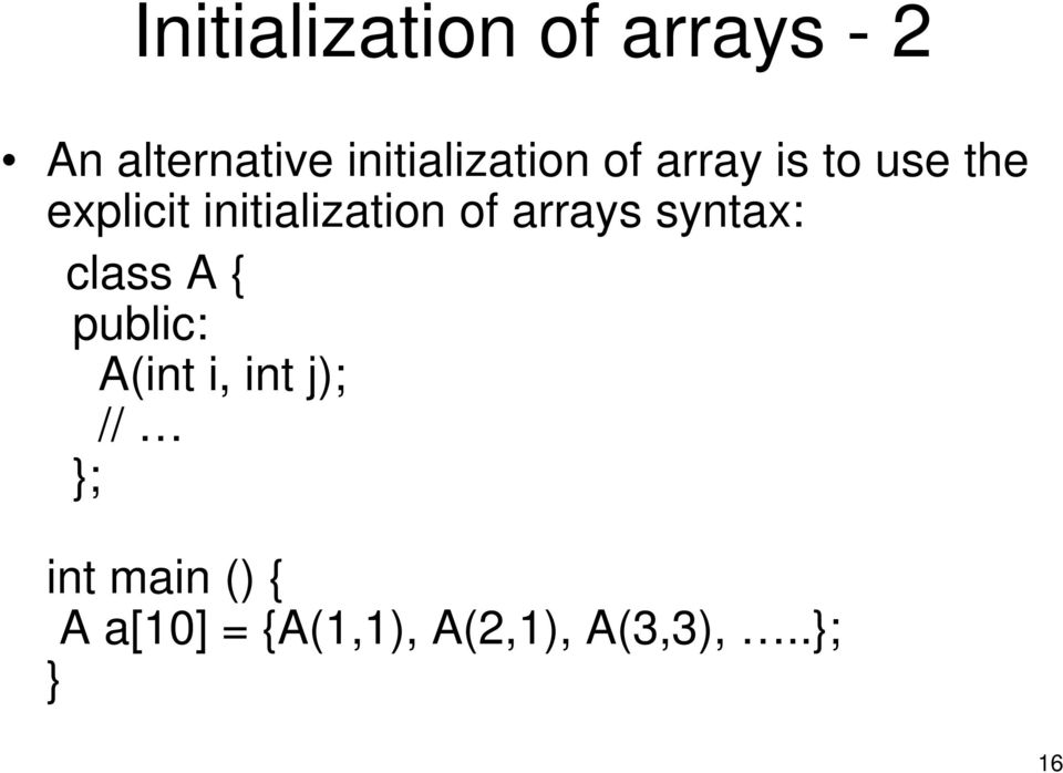 initialization of arrays syntax: class A { A(int i,