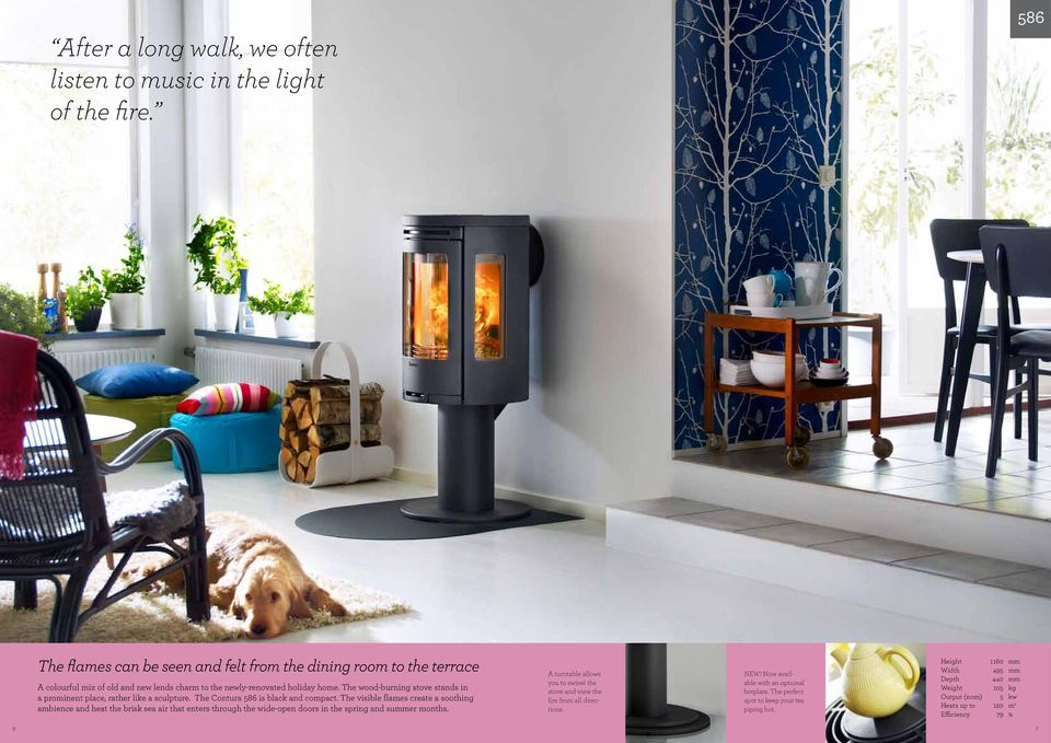 The wood-burning stove stands in a prominent place, rather like a sculpture. The Contura 586 is black and compact.