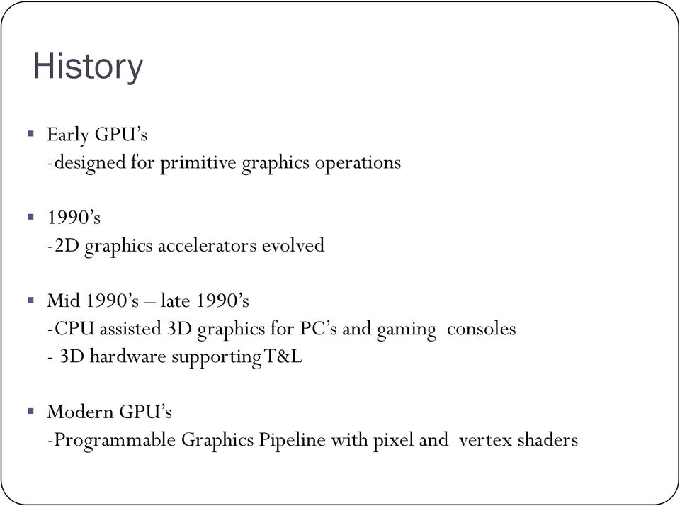 3D graphics for PC s and gaming consoles - 3D hardware supporting T&L
