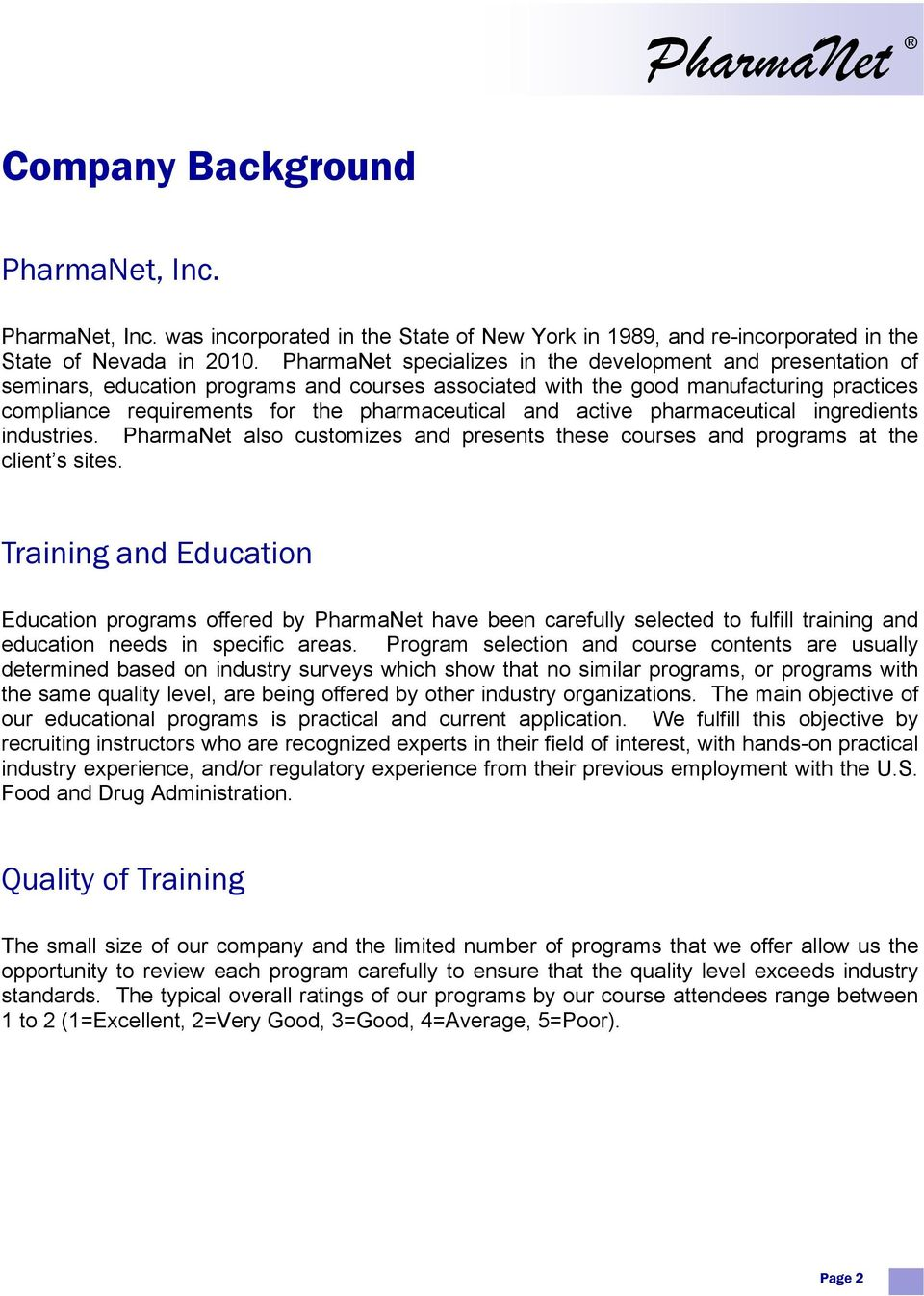 and active pharmaceutical ingredients industries. PharmaNet also customizes and presents these courses and programs at the client s sites.