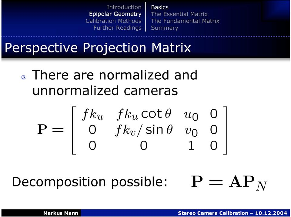 Projection Matrix There are normalized