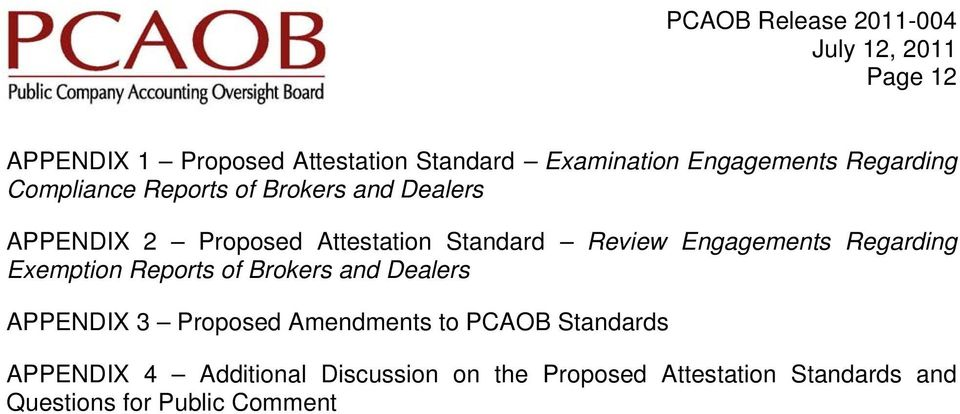 Regarding Exemption Reports of Brokers and Dealers APPENDIX 3 Proposed Amendments to PCAOB