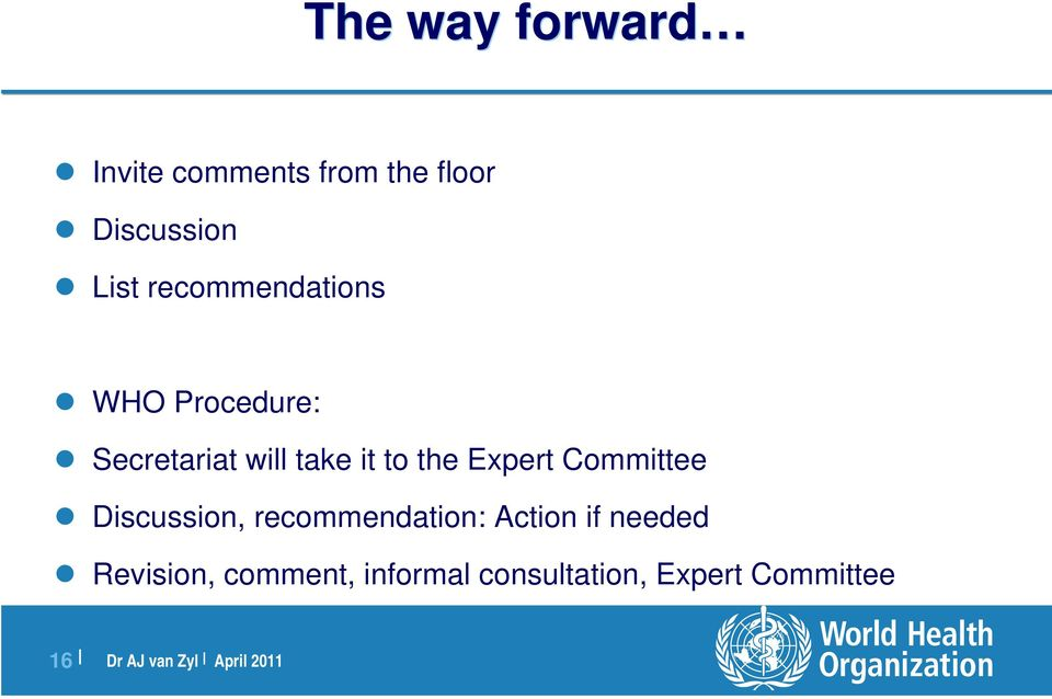 Expert Committee Discussion, recommendation: Action if needed