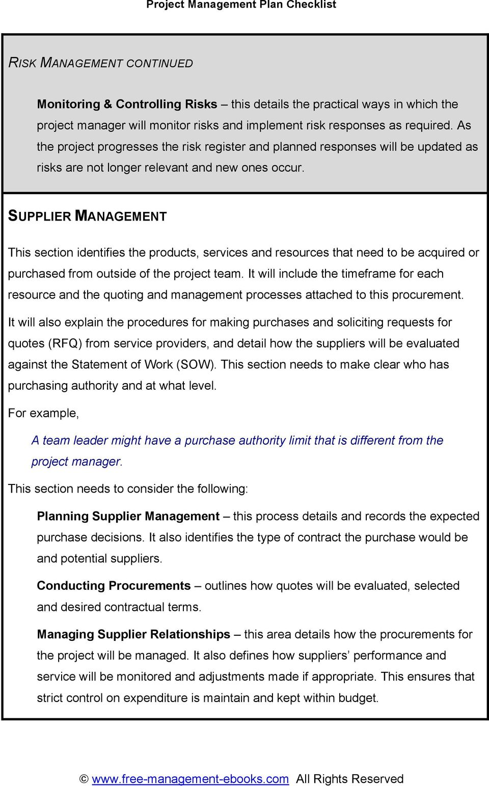 SUPPLIER MANAGEMENT This section identifies the products, services and resources that need to be acquired or purchased from outside of the project team.