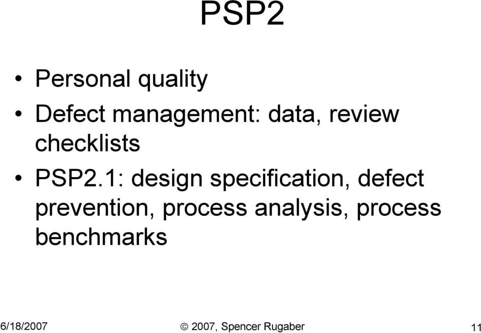 1: design specification, defect prevention,