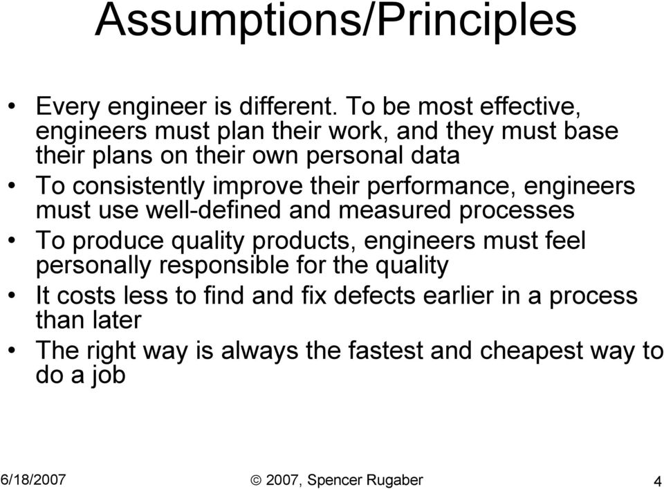 improve their performance, engineers must use well-defined and measured processes To produce quality products, engineers must