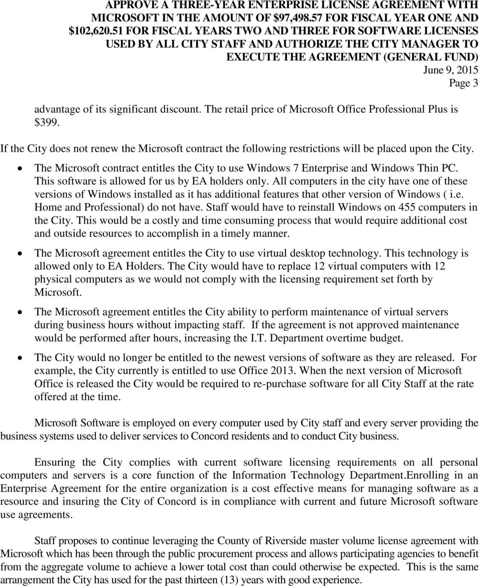 discount. The retail price of Microsoft Office Professional Plus is $399. If the City does not renew the Microsoft contract the following restrictions will be placed upon the City.