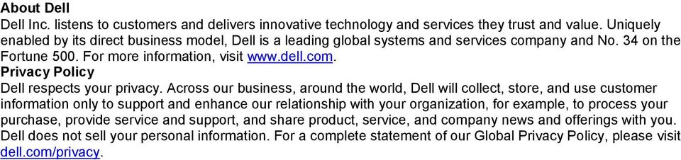 Across our business, around the world, Dell will collect, store, and use customer information only to support and enhance our relationship with your organization, for example, to process