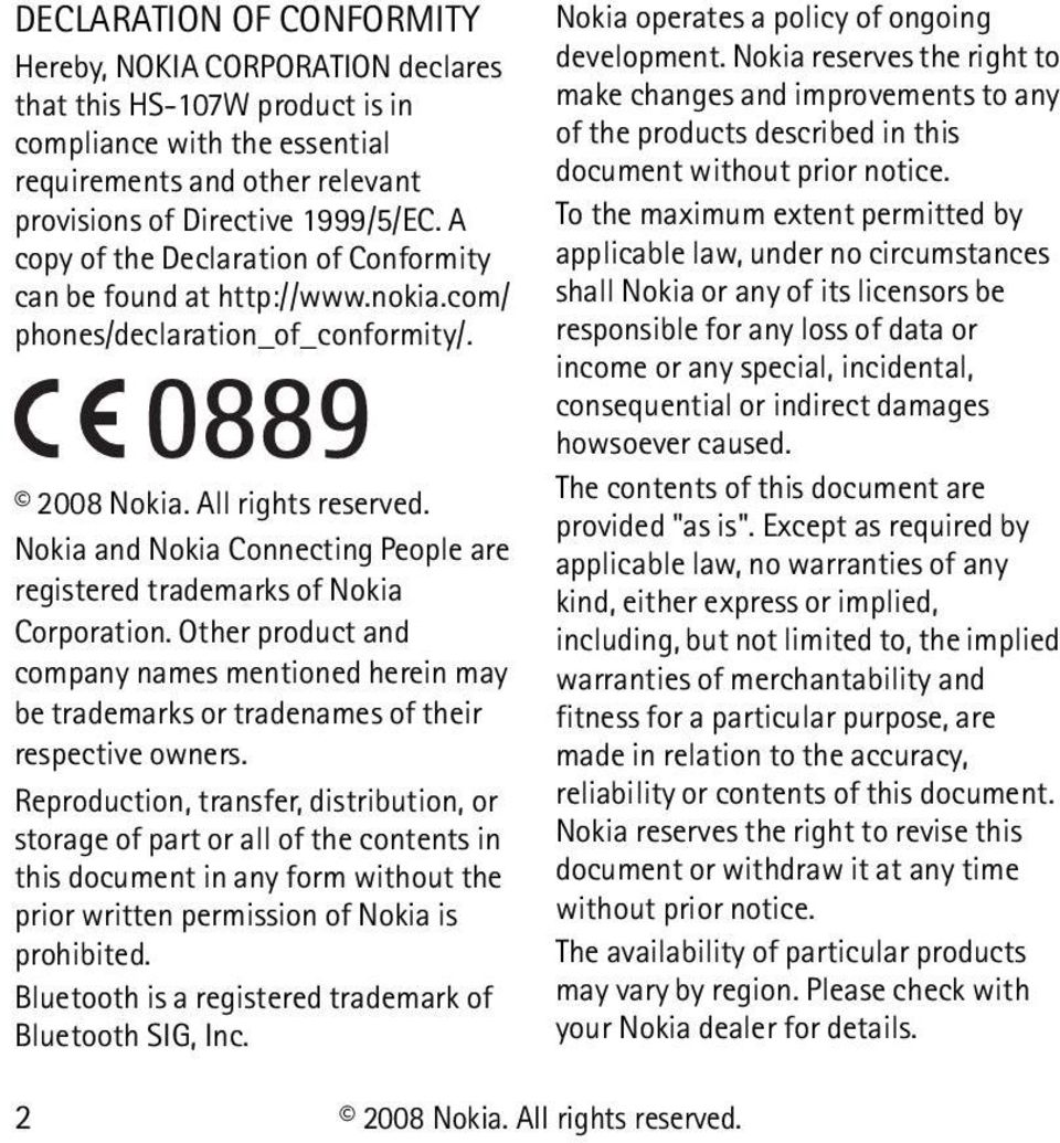 Nokia and Nokia Connecting People are registered trademarks of Nokia Corporation. Other product and company names mentioned herein may be trademarks or tradenames of their respective owners.