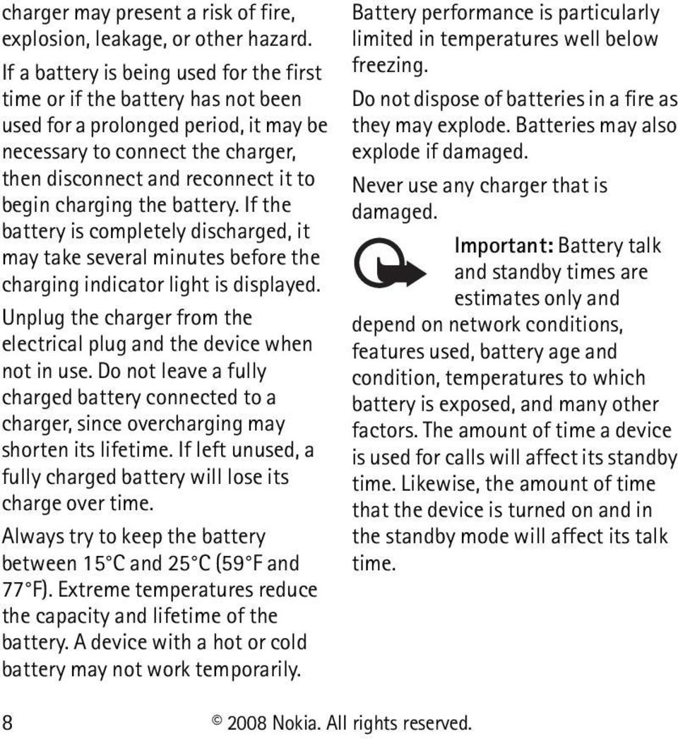 charging the battery. If the battery is completely discharged, it may take several minutes before the charging indicator light is displayed.
