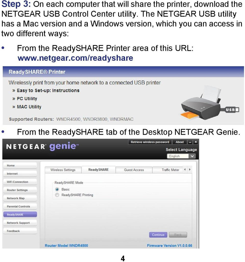 The NETGEAR USB utility has a Mac version and a Windows version, which you can