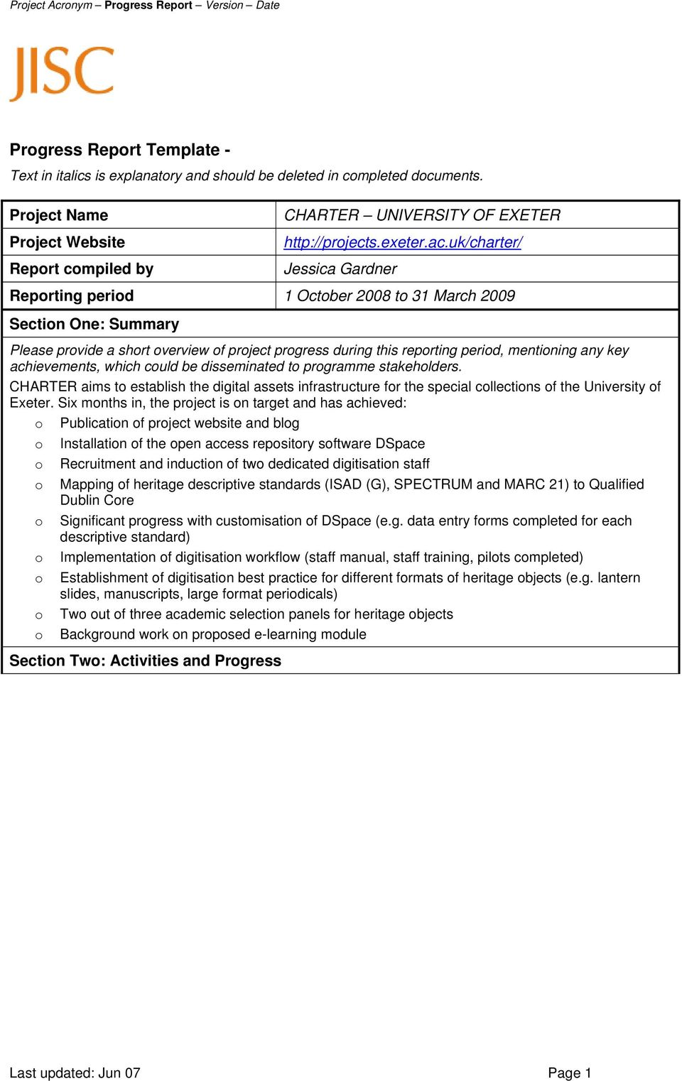 uk/charter/ Jessica Gardner Reporting period 1 October 2008 to 31 March 2009 Section One: Summary Please provide a short overview of project progress during this reporting period, mentioning any key