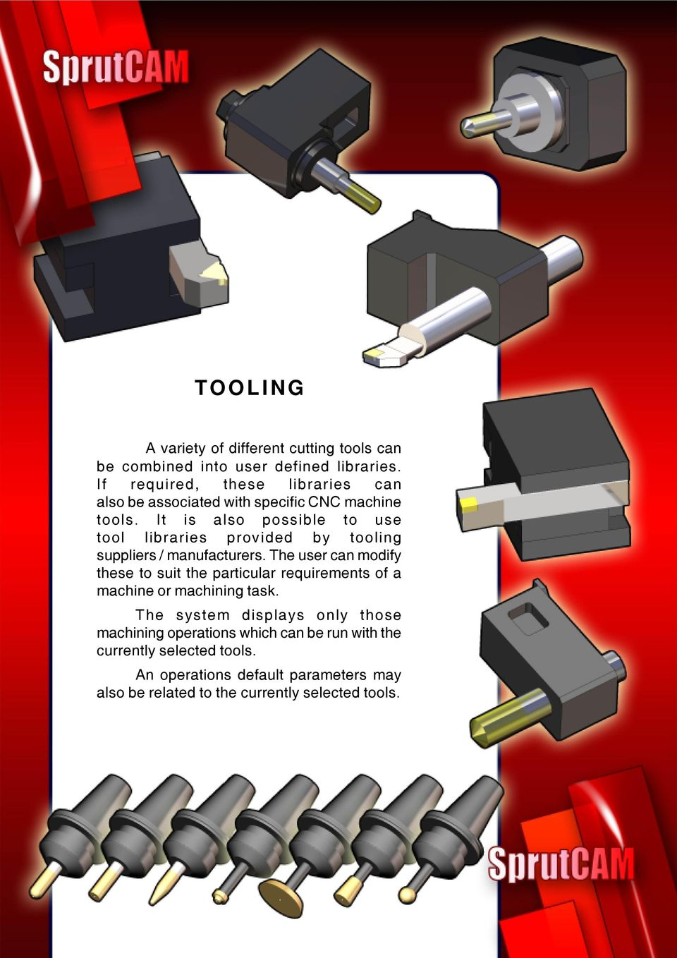It is also possible to use tool libraries provided by tooling suppliers / manufacturers.
