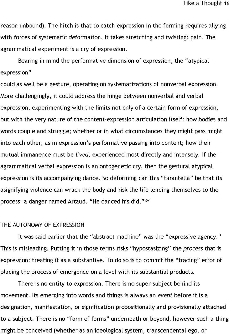 Bearing in mind the performative dimension of expression, the atypical expression could as well be a gesture, operating on systematizations of nonverbal expression.