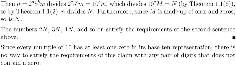 The numbers 2N, 3N, 4N, and so on satisfy the requirements of the second sentence above.