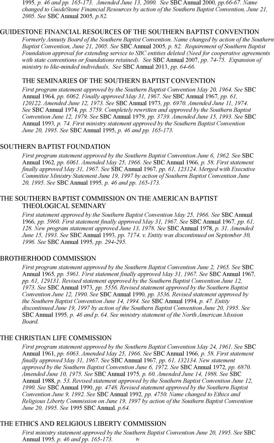 Name changed by action of the Southern Baptist Convention, June 21, 2005. See SBC Annual 2005, p. 82.