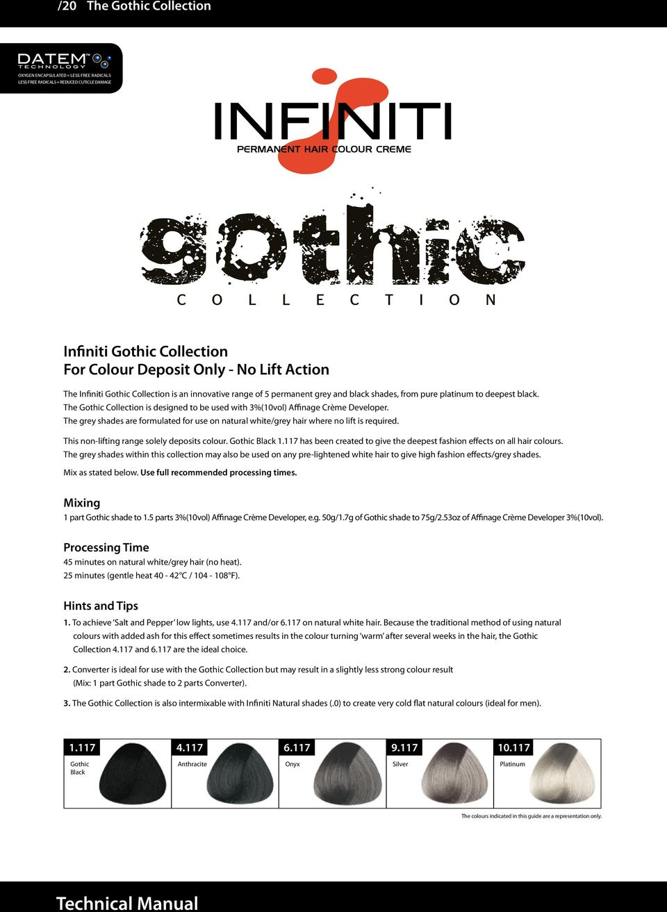 The Gothic Collection is designed to be used with 3%(10vol) Affinage Crème Developer. The grey shades are formulated for use on natural white/grey hair where no lift is required.