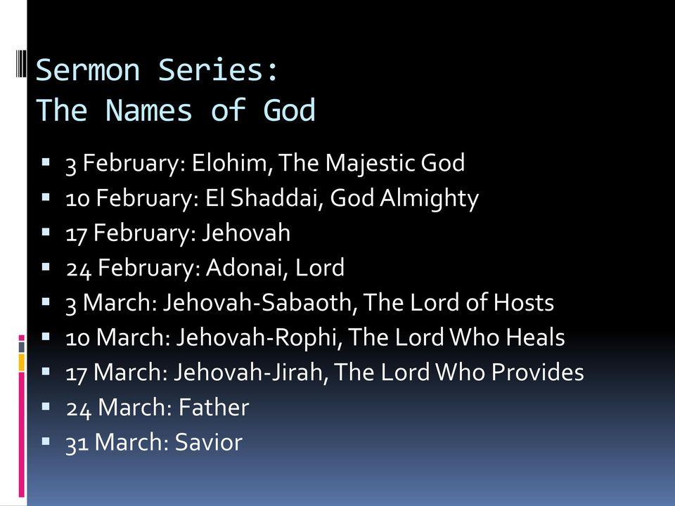 Lord 3 March: Jehovah-Sabaoth, The Lord of Hosts 10 March: Jehovah-Rophi, The