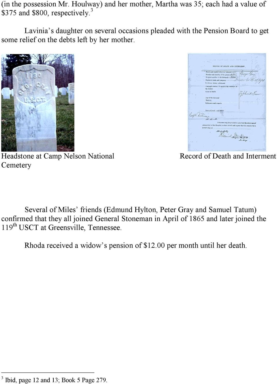 Headstone at Camp Nelson National Cemetery Record of Death and Interment Several of Miles friends (Edmund Hylton, Peter Gray and Samuel Tatum) confirmed