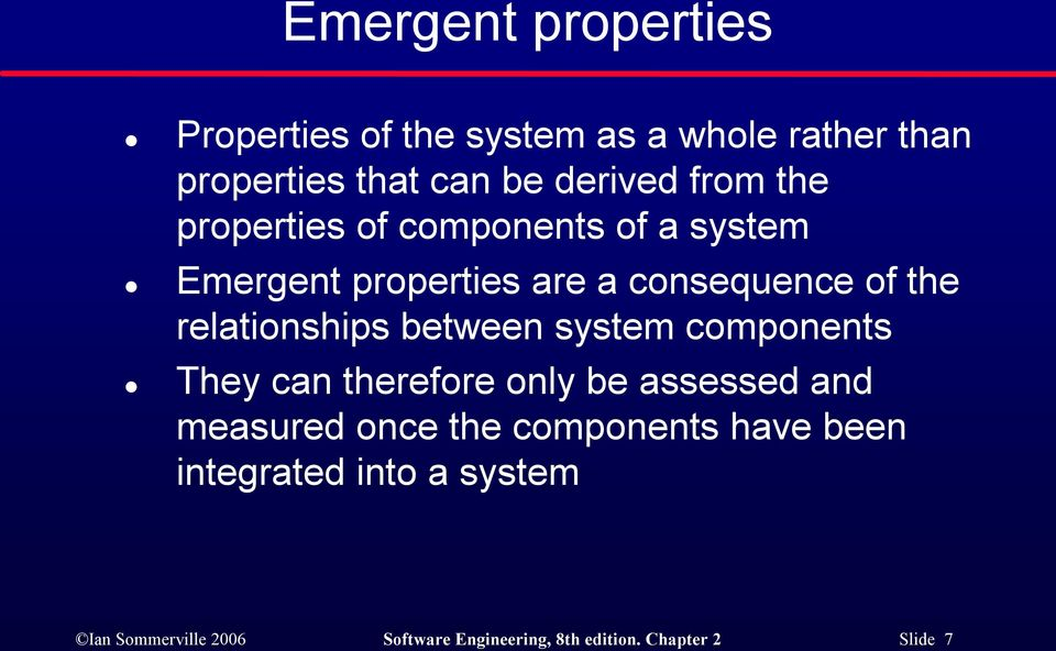 relationships between system components They can therefore only be assessed and measured once the