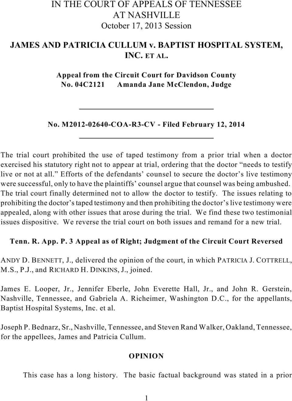 M2012-02640-COA-R3-CV - Filed February 12, 2014 The trial court prohibited the use of taped testimony from a prior trial when a doctor exercised his statutory right not to appear at trial, ordering