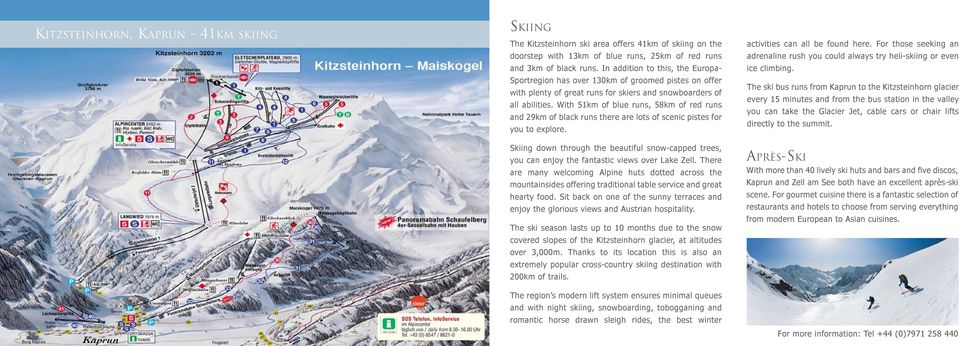 With 51km of blue runs, 58km of red runs and 29km of black runs there are lots of scenic pistes for you to explore.