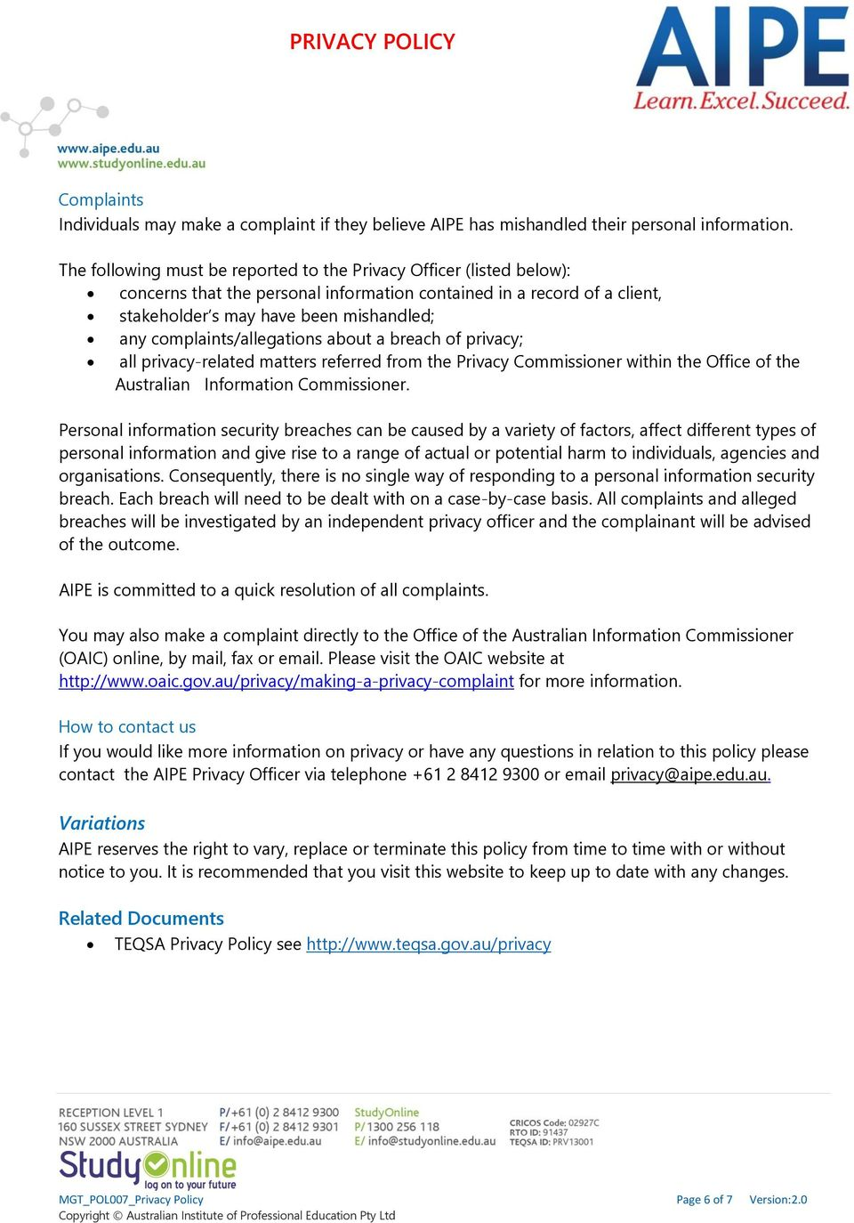 complaints/allegations about a breach of privacy; all privacy-related matters referred from the Privacy Commissioner within the Office of the Australian Information Commissioner.