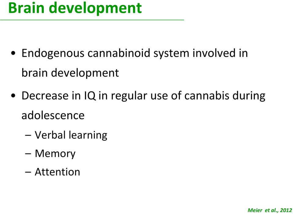regular use of cannabis during adolescence