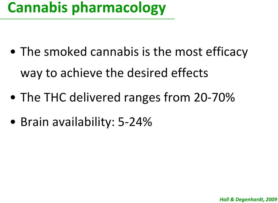 effects The THC delivered ranges from 20-70%