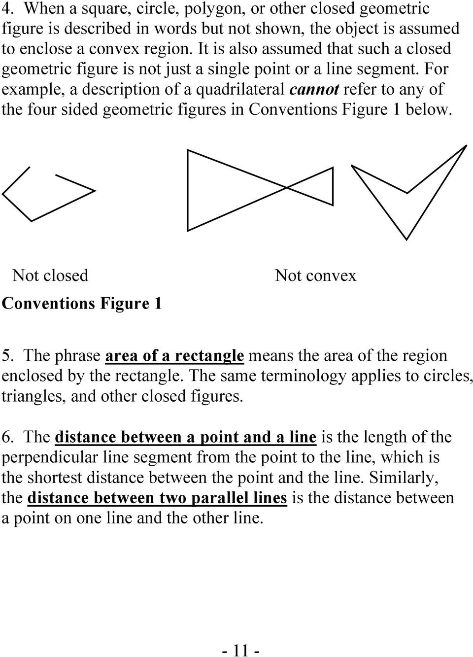 For example, a description of a quadrilateral cannot refer to any of the four sided geometric figures in Conventions Figure 1 below. Conventions Figure 1 5.