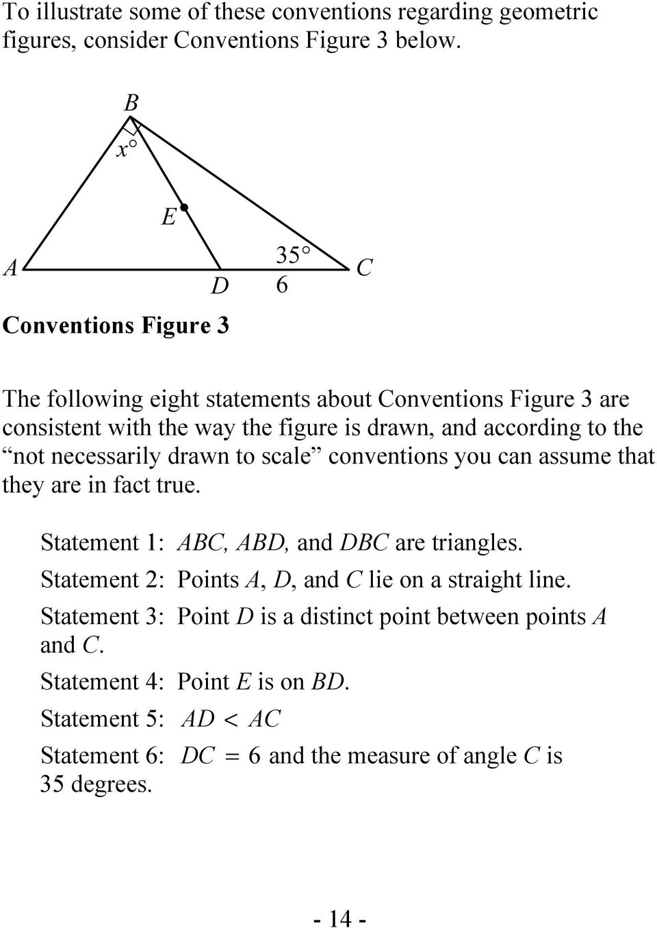 necessarily drawn to scale conventions you can assume that they are in fact true. Statement 1: ABC, ABD, and DBC are triangles.