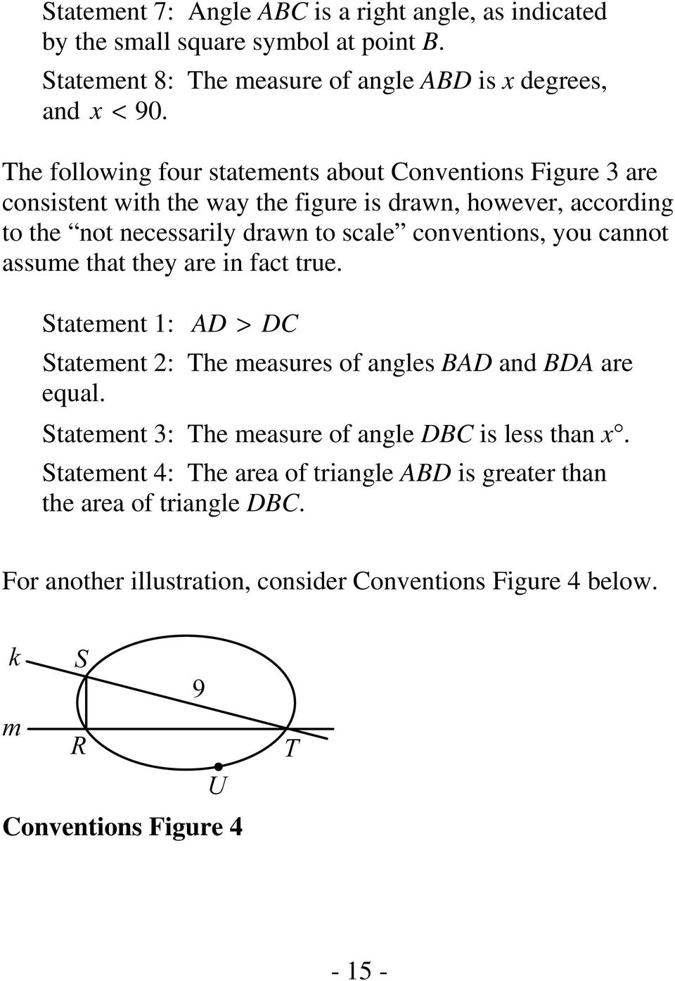 conventions, you cannot assume that they are in fact true. Statement 1: AD > DC Statement 2: The measures of angles BAD and BDA are equal.