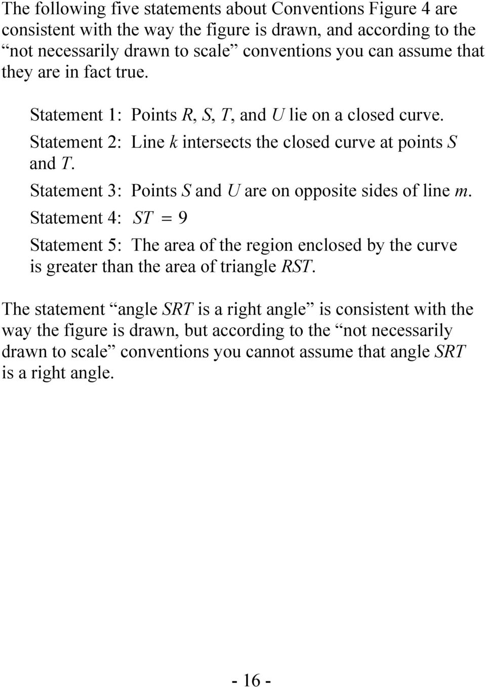 Statement 3: Points S and U are on opposite sides of line m. Statement 4: ST = 9 Statement 5: The area of the region enclosed by the curve is greater than the area of triangle RST.