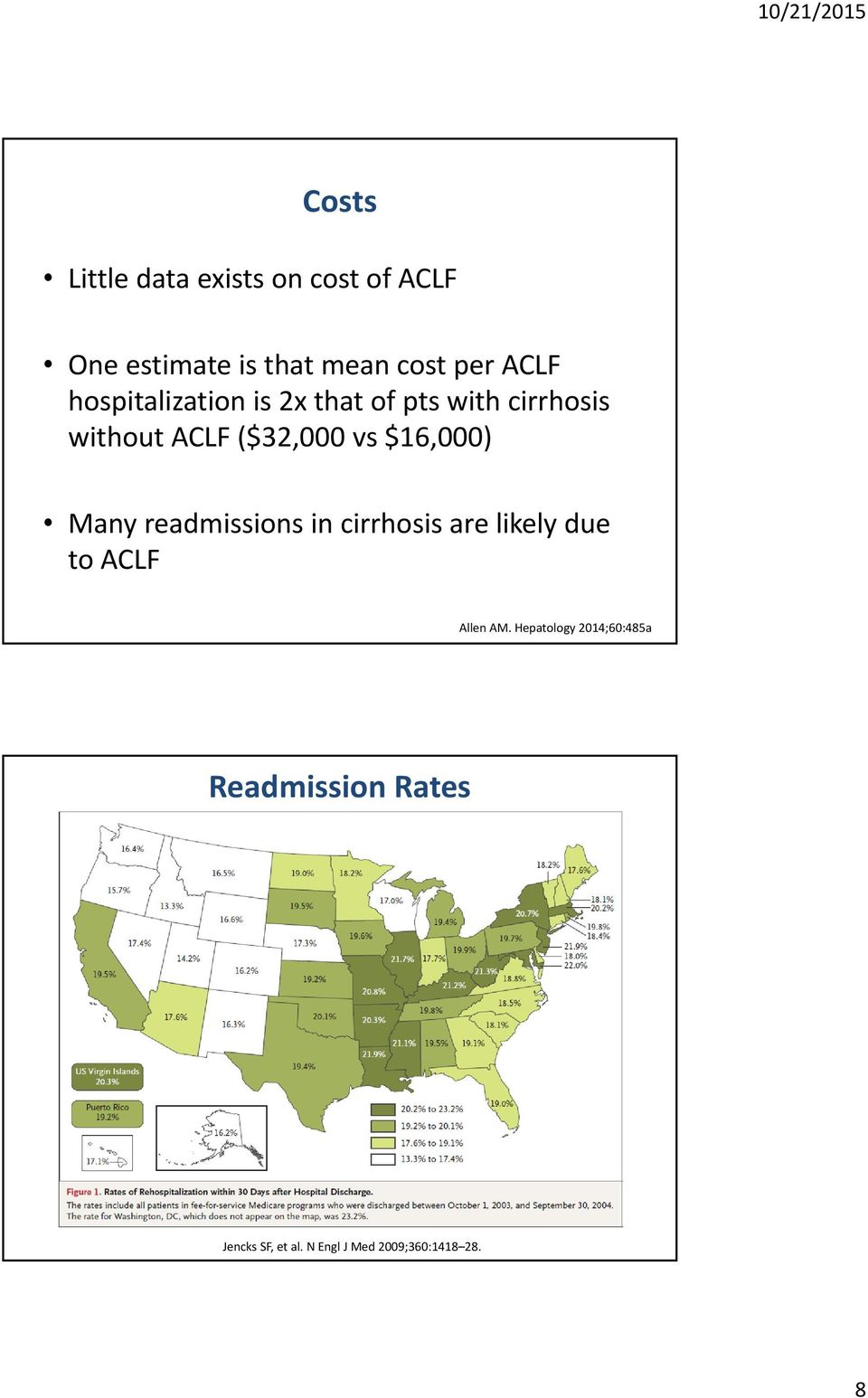 $16,000) Many readmissions in cirrhosis are likely due to ACLF Allen AM.