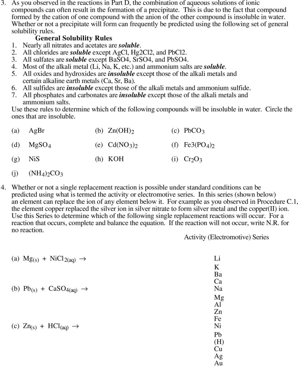 Whether or not a precipitate will form can frequently be predicted using the following set of general solubility rules. General Solubility Rules 1. Nearly all nitrates and acetates are soluble. 2.