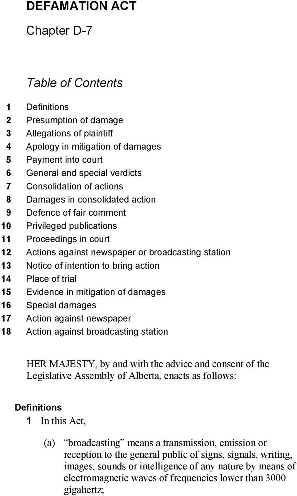 of intention to bring action 14 Place of trial 15 Evidence in mitigation of damages 16 Special damages 17 Action against newspaper 18 Action against broadcasting station HER MAJESTY, by and with the
