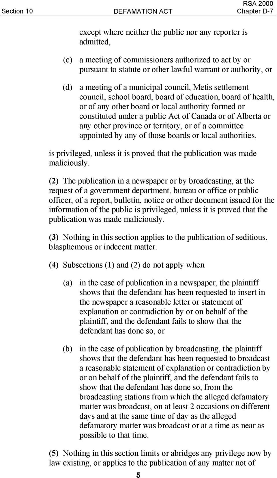 public Act of Canada or of Alberta or any other province or territory, or of a committee appointed by any of those boards or local authorities, is privileged, unless it is proved that the publication