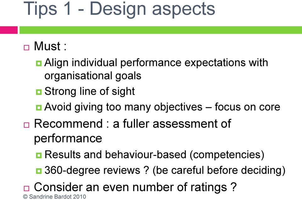 core Recommend : a fuller assessment of performance Results and behaviour-based
