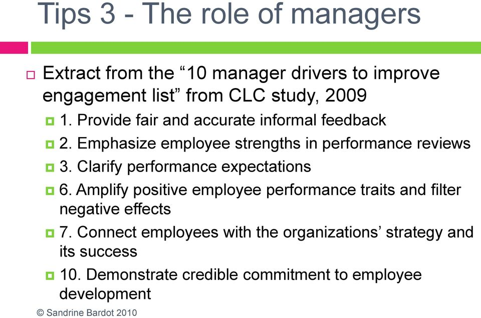 Clarify performance expectations 6. Amplify positive employee performance traits and filter negative effects 7.
