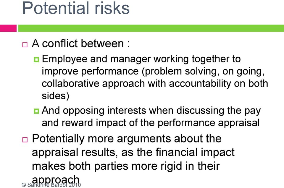 interests when discussing the pay and reward impact of the performance appraisal Potentially more