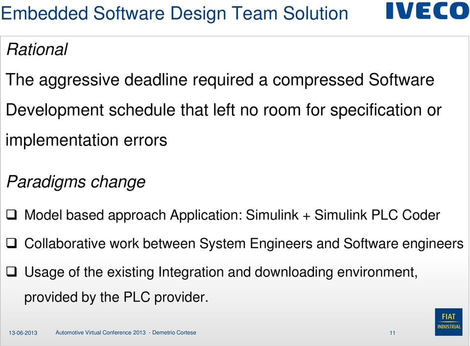 based approach Application: Simulink + Simulink PLC Coder Collaborative work between System Engineers and