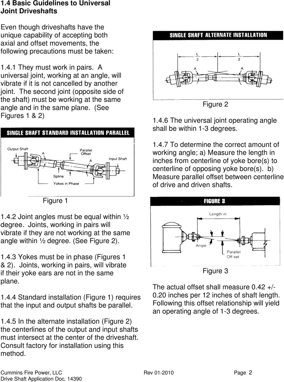 (See Figures 1 & 2) Figure 2 1.4.6 The universal joint operating angle shall be within 1-3 degrees. 1.4.7 To determine the correct amount of working angle; a) Measure the length in inches from centerline of yoke bore(s) to centerline of opposing yoke bore(s).