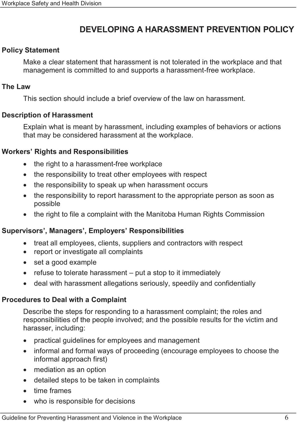 Description of Harassment Explain what is meant by harassment, including examples of behaviors or actions that may be considered harassment at the workplace.