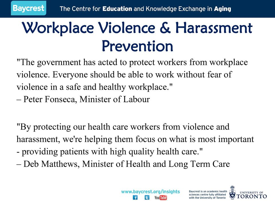 """ Peter Fonseca, Minister of Labour ""By protecting our health care workers from violence and harassment, we're"