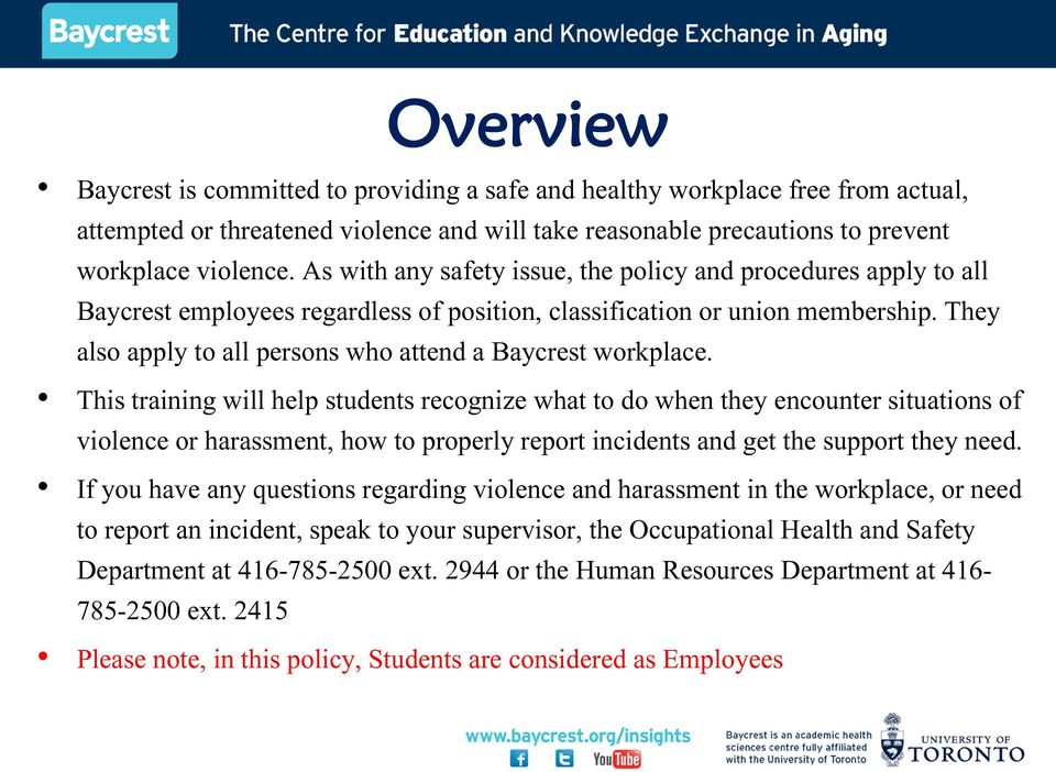 They also apply to all persons who attend a Baycrest workplace.