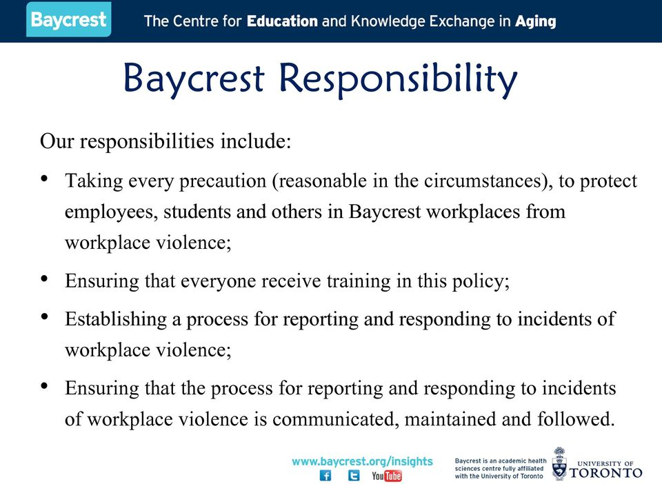 training in this policy; Establishing a process for reporting and responding to incidents of workplace violence;