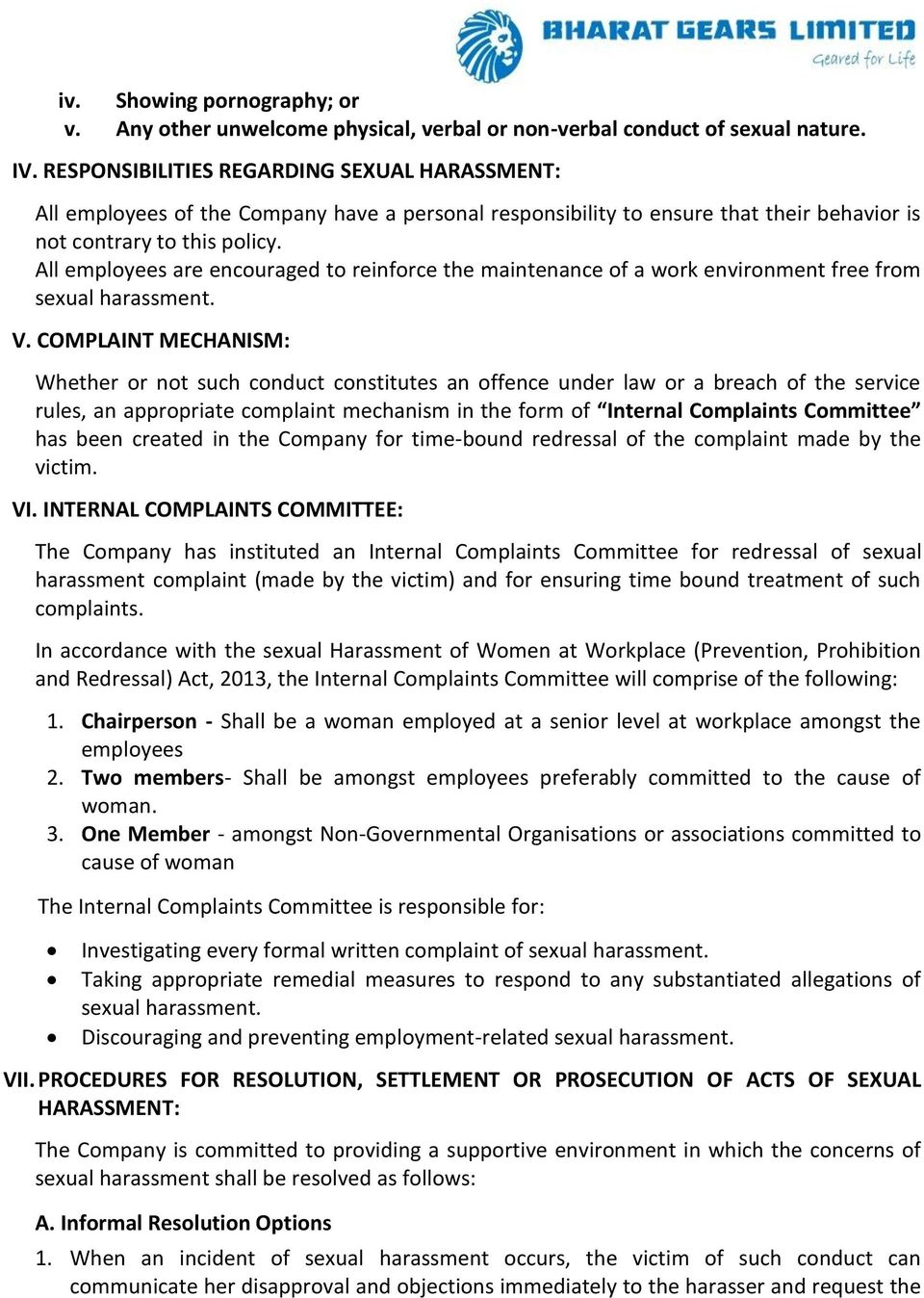 All employees are encouraged to reinforce the maintenance of a work environment free from sexual harassment. V.