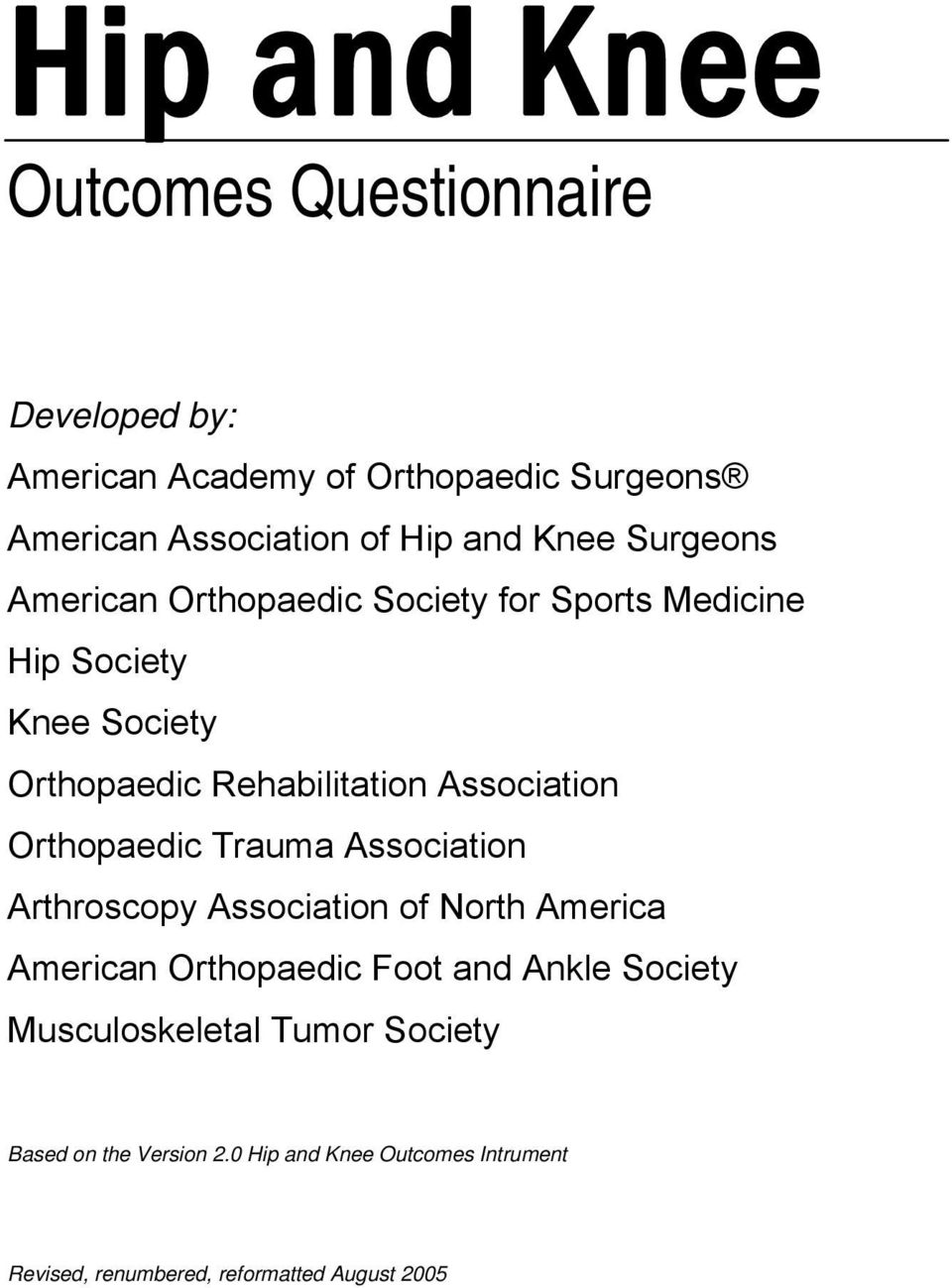 Association Orthopaedic Trauma Association Arthroscopy Association of North America American Orthopaedic Foot and Ankle